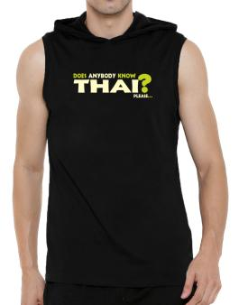 Does Anybody Know Thai? Please... Hooded Sleeveless T-Shirt - Mens