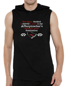 Your Honor Student Is Merely A Pawn In My Affenpinschers Diabolical World Domination Hooded Sleeveless T-Shirt - Mens