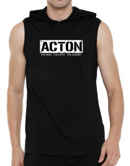 Acton : The Man - The Myth - The Legend Hooded Sleeveless T-Shirt - Mens