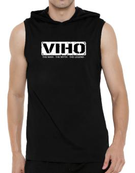 Viho : The Man - The Myth - The Legend Hooded Sleeveless T-Shirt - Mens