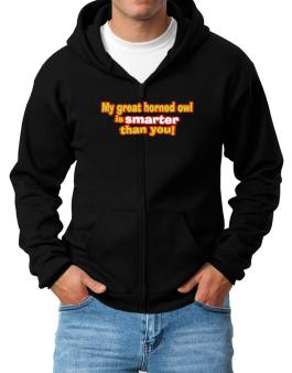 My Great Horned Owl Is Smarter Than You! Zip Hoodie - Mens