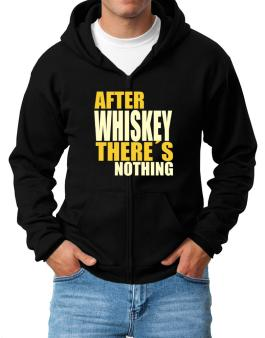 After Whiskey Theres Nothing Zip Hoodie - Mens