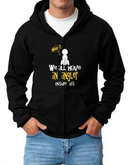We All Have An Angler Inside Us Zip Hoodie - Mens