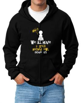 We All Have A Great Horned Owl Inside Us Zip Hoodie - Mens