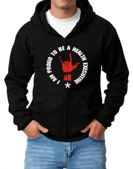 I Am Proud To Be A Health Executive Zip Hoodie - Mens