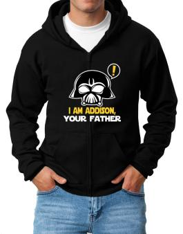 I Am Addison, Your Father Zip Hoodie - Mens