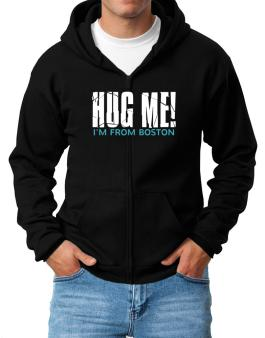 Hug Me, Im From Boston Zip Hoodie - Mens