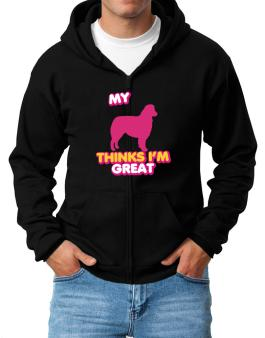 My Australian Shepherd Thinks I Am Great Zip Hoodie - Mens