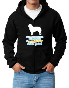 My Australian Shepherd Is Smarter Than You ! Zip Hoodie - Mens