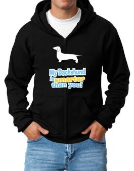 My Dachshund Is Smarter Than You ! Zip Hoodie - Mens