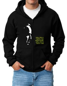 You Mess With My Reindeer, You Mess With Me! Zip Hoodie - Mens