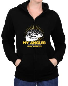 My Angler Is More Intelligent Than Your Pet Zip Hoodie - Womens
