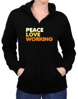 Peace Love Working Zip Hoodie - Womens