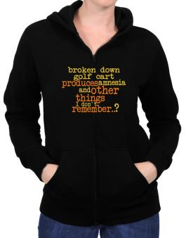 Broken Down Golf Cart  produces Amnesia And Other Things I Dont Remember ..? Zip Hoodie - Womens