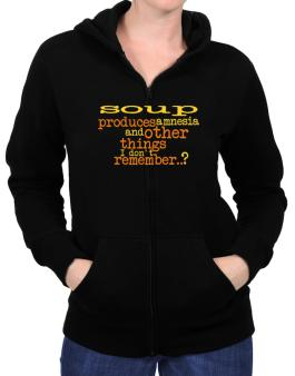 Soup Produces Amnesia And Other Things I Dont Remember ..? Zip Hoodie - Womens