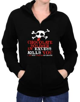 Chocolate Soldier In Excess Kills You - I Am Not Afraid Of Death Zip Hoodie - Womens