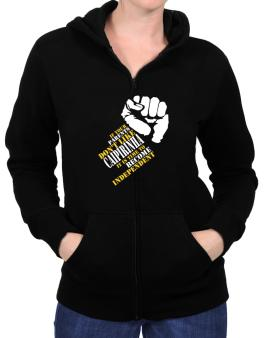 If Your Parents Dont Like Caipirinha, Its Time To Become Independent Zip Hoodie - Womens