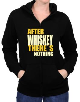 After Whiskey Theres Nothing Zip Hoodie - Womens