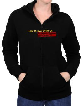 How To Live Without Broken Down Golf Cart  ? Zip Hoodie - Womens