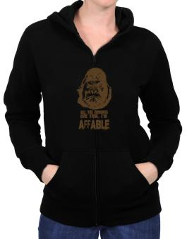All The Rumors Are True , Im Affable Zip Hoodie - Womens