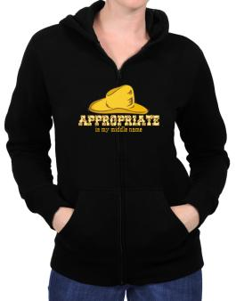 Appropriate Is My Middle Name Zip Hoodie - Womens