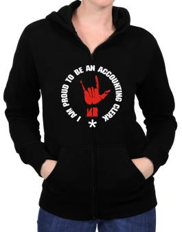 I Am Proud To Be An Accounting Clerk Zip Hoodie - Womens