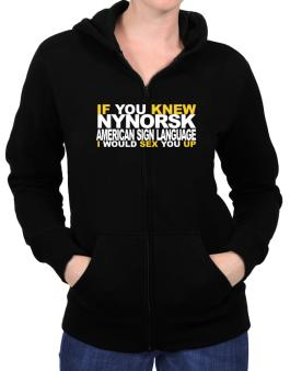 If You Knew American Sign Language I Would Sex You Up Zip Hoodie - Womens
