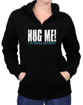 Hug Me, Im From Detroit Zip Hoodie - Womens