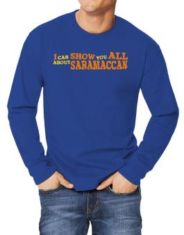 I Can Show You All About Saramaccan Long-sleeve T-Shirt