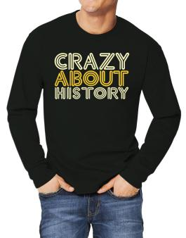 Crazy About History Long-sleeve T-Shirt
