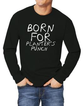 Born For Planters Punch Long-sleeve T-Shirt