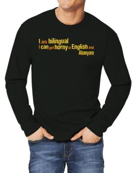I Am Bilingual, I Can Get Horny In English And Abanyom Long-sleeve T-Shirt