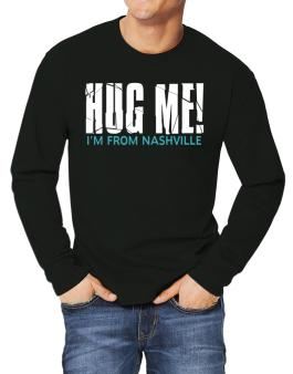 Hug Me, Im From Nashville Long-sleeve T-Shirt