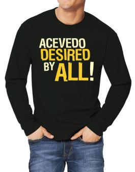 Acevedo Desired By All! Long-sleeve T-Shirt