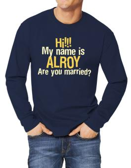 Hi My Name Is Alroy Are You Married? Long-sleeve T-Shirt