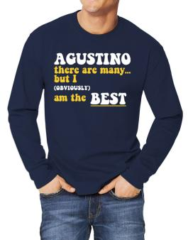 Agustino There Are Many... But I (obviously) Am The Best Long-sleeve T-Shirt