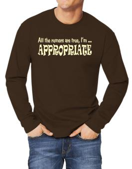 All The Rumors Are True, Im ... Appropriate Long-sleeve T-Shirt