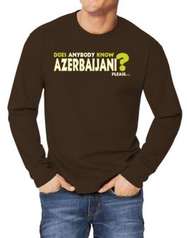 Does Anybody Know Azerbaijani? Please... Long-sleeve T-Shirt