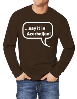 Say It In Azerbaijani Long-sleeve T-Shirt