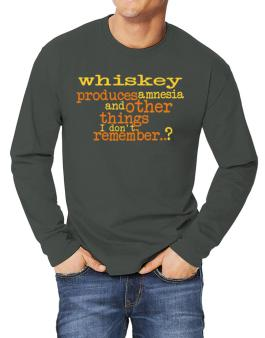 Whiskey Produces Amnesia And Other Things I Dont Remember ..? Long-sleeve T-Shirt
