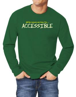All The Rumors Are True, Im ... Accessible Long-sleeve T-Shirt