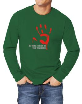 No More A Victim Of Your Cowardice Long-sleeve T-Shirt