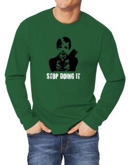 Stop Doing It Long-sleeve T-Shirt