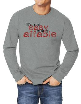 Its Not Easy Being Affable Long-sleeve T-Shirt