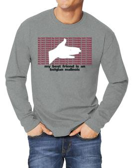 My Best Friend Is A Belgian Malinois Long-sleeve T-Shirt