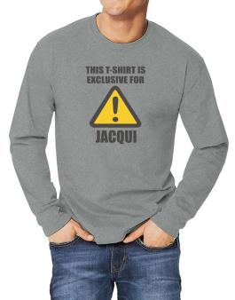 This T-shirt Is Exclusive For Jacqui Long-sleeve T-Shirt