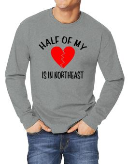 """ The other half of my heart is in Northeast "" Long-sleeve T-Shirt"