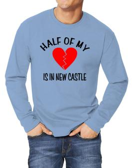 """"""" The other half of my heart is in New Castle """" Long-sleeve T-Shirt"""