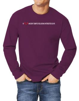 I Love Ancient Semitic Religions Interested Guys Long-sleeve T-Shirt