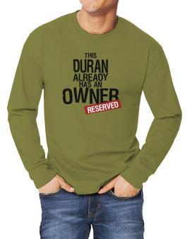 This Duran Already Has An Owner - Reserved Long-sleeve T-Shirt